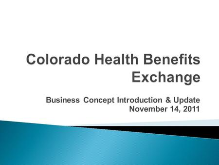 Business Concept Introduction & Update November 14, 2011.