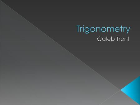  Trigonometry started as the computational component for geometry.  It includes methods and functions for computing the sides and angles of triangles.