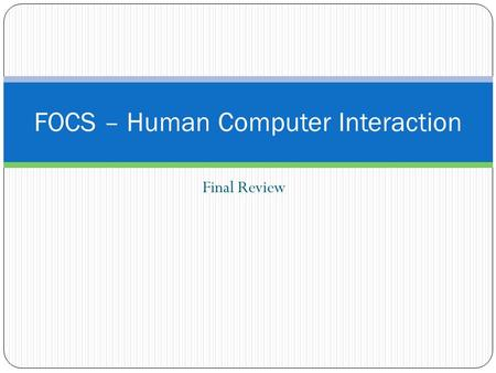 Final Review FOCS – Human Computer Interaction. Journal Entry: Unit #1 Entry #3 Go to  and use the wayback machine to compare a.