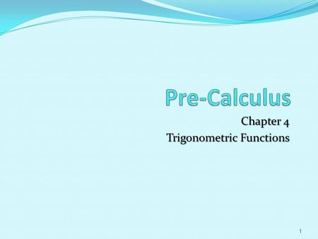 Chapter 4 Trigonometric Functions