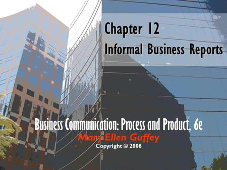 Chapter 12 Informal Business Reports