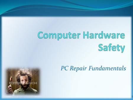 PC Repair Fundamentals 1. Objectives Learn about tools you'll need as a computer support technician Learn how to develop a preventive maintenance plan.
