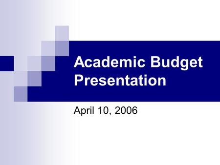 Academic Budget Presentation April 10, 2006. University Priorities Enrollment Growth  MSA (Metropolitan Statistical Area)  Dual Enrollment  New Graduate.