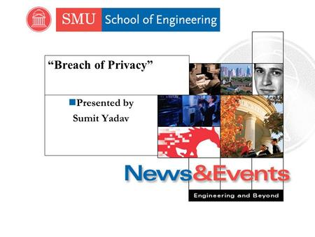 """Breach of Privacy"" nPresented by Sumit Yadav. Computer Science and Engineering Computer security Aspects nPrivacy (confidentiality ) n integrity n availability."