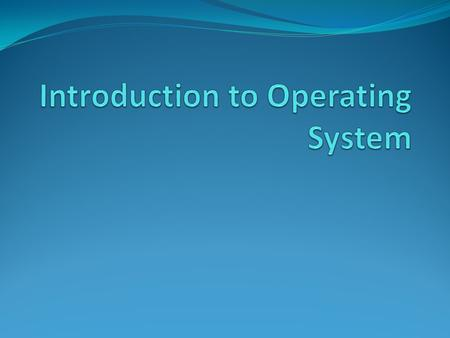 Objectives To provide a grand tour of the major operating systems components To provide coverage of basic computer system organization.