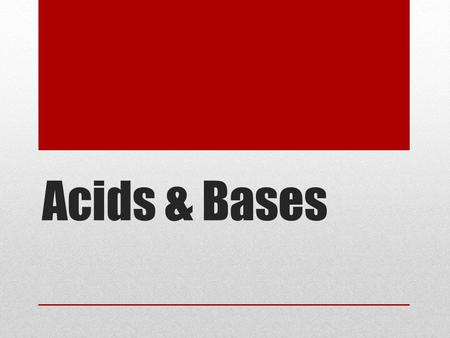 Acids & Bases Acids Arrhenius Model Produce hydrogen ions aqueous solution. HCl  H + (aq) + Cl - (aq) Acids you SHOULD know: Acids you SHOULD know: