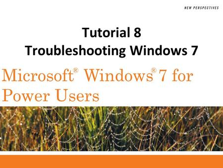 ®® Microsoft Windows 7 for Power Users Tutorial 8 Troubleshooting Windows 7.