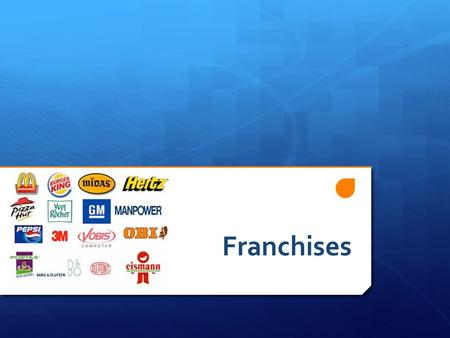 Franchises. Key Terms Franchise: A license that describes the relationship between the franchisor and franchisee including use of trademarks, fees, support.
