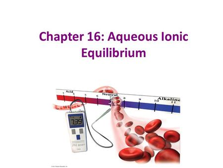 Chapter 16: Aqueous Ionic Equilibrium. Buffers Solutions that resist changes in pH when an acid or base is added Act by neutralizing acid or base that.