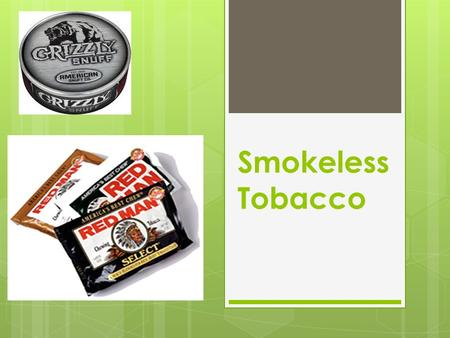"Smokeless Tobacco. Need To Know  There is no such thing as ""safe"" tobacco  Smokeless tobacco doesn't mean it's harmless  20% of high school boys chew."