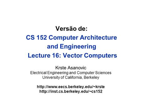Krste Asanovic Electrical Engineering and Computer Sciences