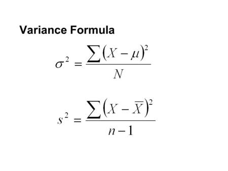 Variance Formula. Probability A. The importance of probability Hypothesis testing and statistical significance Probabilistic causation - because error.