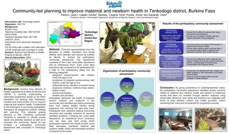 Community-led planning to improve maternal and newborn health in Tenkodogo district, Burkina Faso Perkins, Janet a, Capello Cecilia a, Sankara, Tougma.