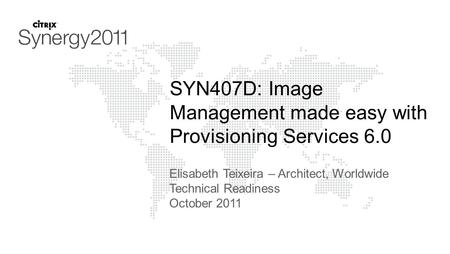 SYN407D: Image Management made easy with Provisioning Services 6.0