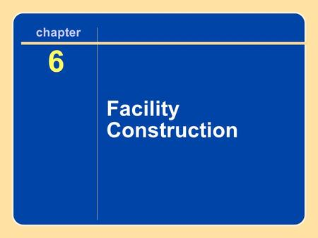 Author name here for Edited books chapter 6 Facility Construction 6 chapter.