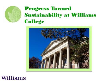 1 Progress Toward Sustainability at Williams College.