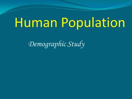Human Population Demographic Study.