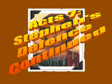 Stephen's Defense Acts 7:1-3 7:1 Then the high priest asked him, Are these charges true? 2 To this he replied: Brothers and fathers, listen to me!
