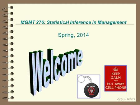 MGMT 276: Statistical Inference in Management Spring, 2014 Green sheets.