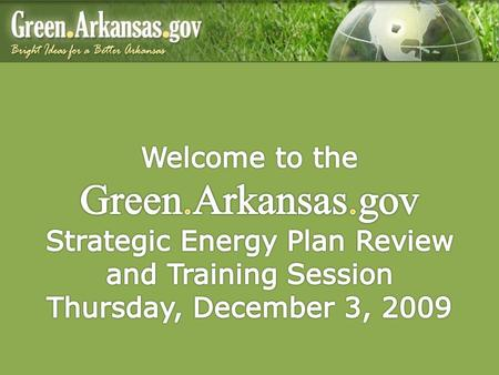 Agenda Purpose: To discuss improvement and changes for a revised StEP Plan Welcome: Teresa Marks, Arkansas Department of Environmental Quality Opening.