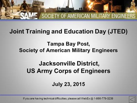Joint Training and Education Day (JTED) Tampa Bay Post, Society of American Military Engineers Jacksonville District, US Army Corps of Engineers July 23,