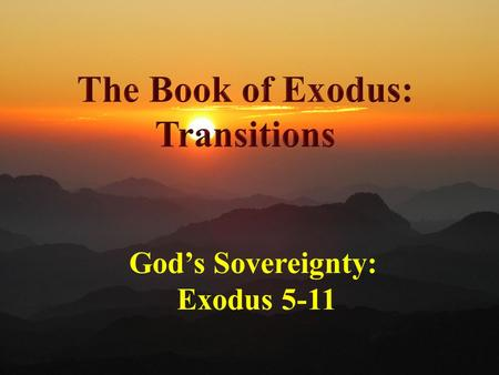 "God's Sovereignty: Exodus 5-11. ""in the grace and knowledge of our Lord and Savior Jesus Christ"" Announcements West Side is having a wedding basket shower."