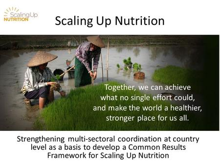 Scaling Up Nutrition Together, we can achieve