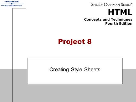 HTML Concepts and Techniques Fourth Edition Project 8 Creating Style Sheets.