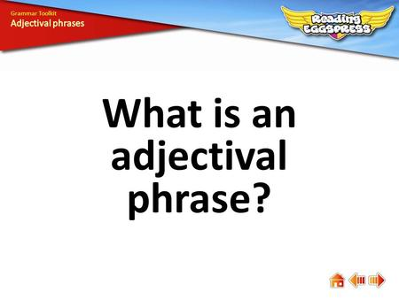 What is an adjectival phrase? Grammar Toolkit. An adjectival phrase is a phrase that does the work of an adjective. It often follows the noun or pronoun.