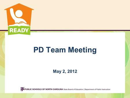PD Team Meeting May 2, 2012. Webinar Protocol PLEASE MUTE —your computer and we will move you to panelist so you can talk THANKS!