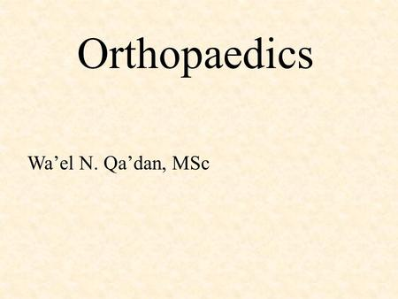 Orthopaedics Wa'el N. Qa'dan, MSc. Rheumatoid arthritis (RA): It is the commonest cause of chronic inflammatory joint disease. Most typical.