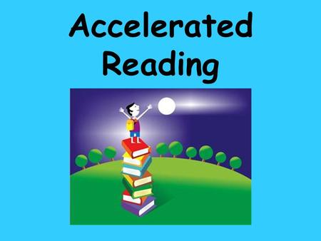 Accelerated Reading.