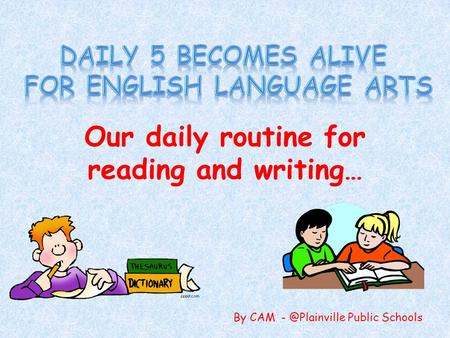 Our daily routine for reading and writing… By CAM Public Schools.