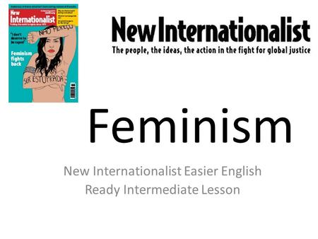 Feminism New Internationalist Easier English Ready Intermediate Lesson.