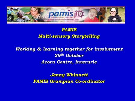 Multi-sensory Storytelling Working & learning together for involvement