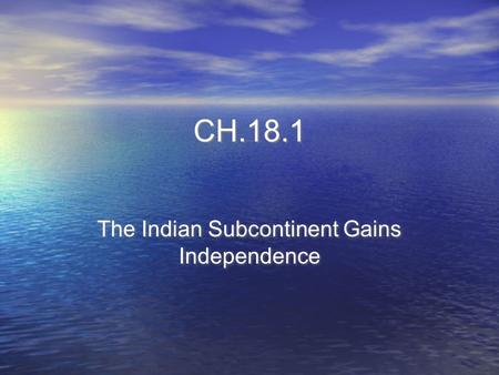 The Indian Subcontinent Gains Independence
