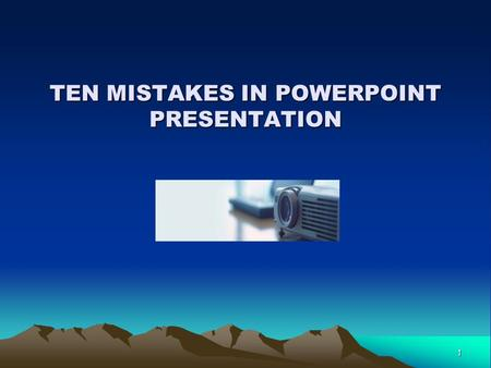 1 TEN MISTAKES IN POWERPOINT PRESENTATION. 2 0. Before you start Respect the dress code! How many slides for my presentation? How many minutes for each.