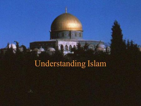 "Understanding Islam What is Islam? ""The religion of Islam is the acceptance of and obedience to the teachings of God which He revealed to His last prophet,"