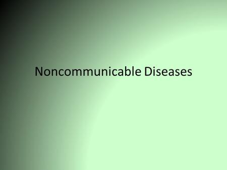 Noncommunicable Diseases. Cardiovascular Diseases diseases that affects the heart or blood vessels.