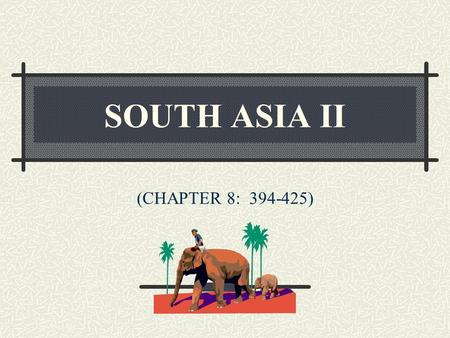 SOUTH ASIA II (CHAPTER 8: 394-425). KEY CONCEPTS APPLICABLE TO THE REALM CENTRIPETAL - CENTRIFUGAL FORCES FORWARD CAPITAL ISLAMABAD IRREDENTISM PATHANS.