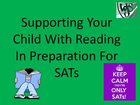 Supporting Your Child With Reading In Preparation For SATs.
