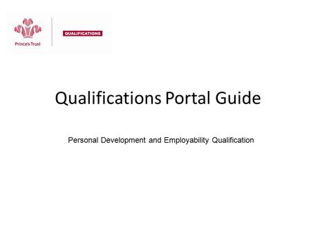 Qualifications Portal Guide Personal Development and Employability Qualification.
