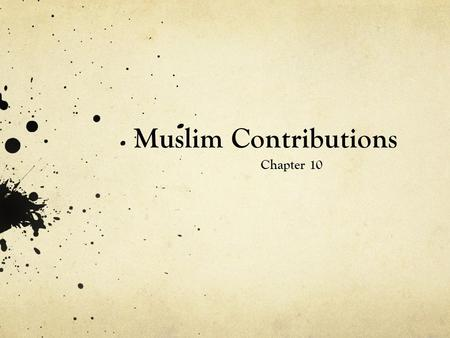 Muslim Contributions Chapter 10.
