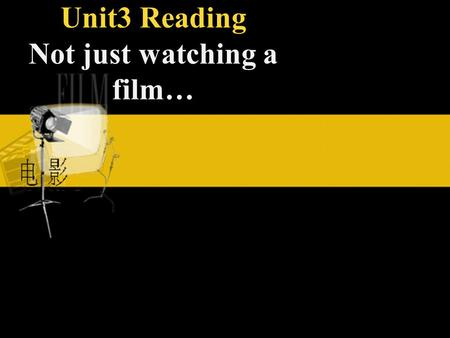 Unit3 Reading Not just watching a film…. How RealCine works; Why it is better than a film; How it can be used in other ways Fast reading What information.