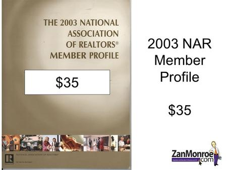 2003 NAR Member Profile $35 $35. NAR Membership 1,200,000 The worlds largest Trade Organization.