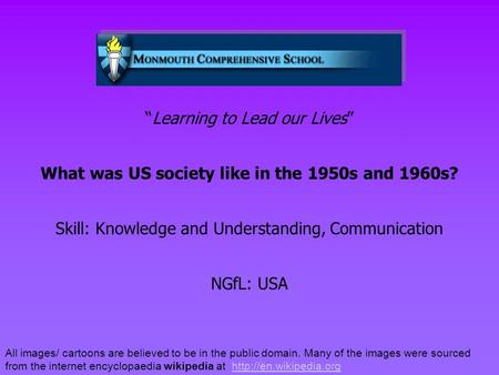 """Learning to Lead our Lives"" What was US society like in the 1950s and 1960s? Skill: Knowledge and Understanding, Communication NGfL: USA All images/ cartoons."