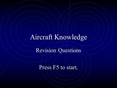 Aircraft Knowledge Revision Questions Press F5 to start.