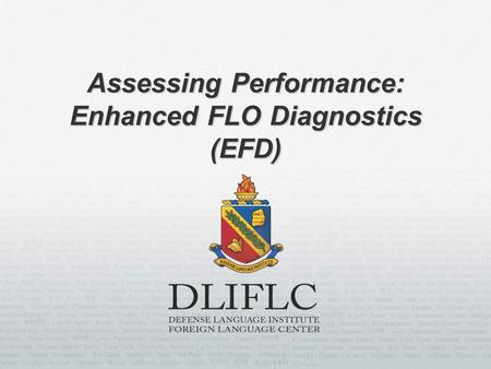 Assessing Performance: Enhanced FLO Diagnostics (EFD)
