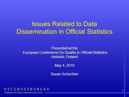 Issues Related to Data Dissemination in Official Statistics Presented at the European Conference On Quality in Official Statistics Helsinki, Finland May.