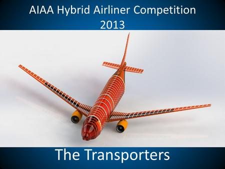 AIAA Hybrid Airliner Competition 2013 The Transporters.
